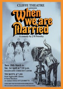 Cliffe Theatre, Eaglescliffe, Egglescliffe, Stockton on Tees - When We Are Married